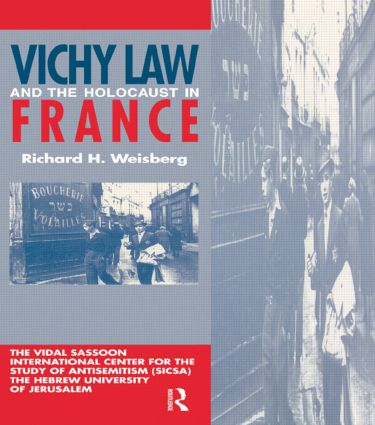 Vichy Law & the Holocaust Fran: 1st Edition (Paperback) book cover