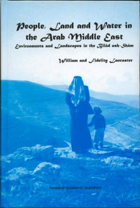 People, Land and Water in the Arab Middle East: Environments and Landscapes in the Bilad ash-Sham (Hardback) book cover