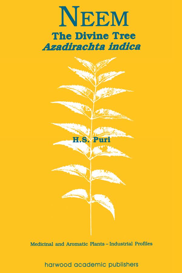 Neem: The Divine Tree Azadirachta indica, 1st Edition (Hardback) book cover