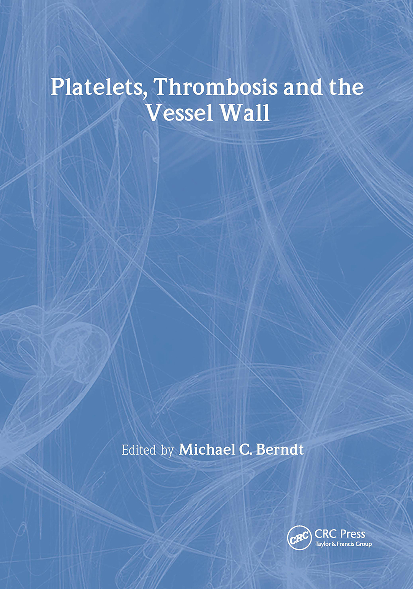 Platelets, Thrombosis and the Vessel Wall: 1st Edition (Hardback) book cover