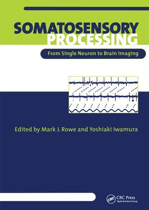 Somatosensory Processing: From Single Neuron to Brain Imaging, 1st Edition (Hardback) book cover