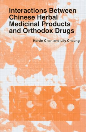 Interactions Between Chinese Herbal Medicinal Products and Orthodox Drugs: 1st Edition (Hardback) book cover