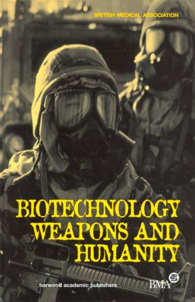 Biotechnology, Weapons and Humanity: 1st Edition (Hardback) book cover
