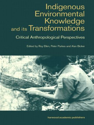 Indigenous Enviromental Knowledge and its Transformations: Critical Anthropological Perspectives (Paperback) book cover