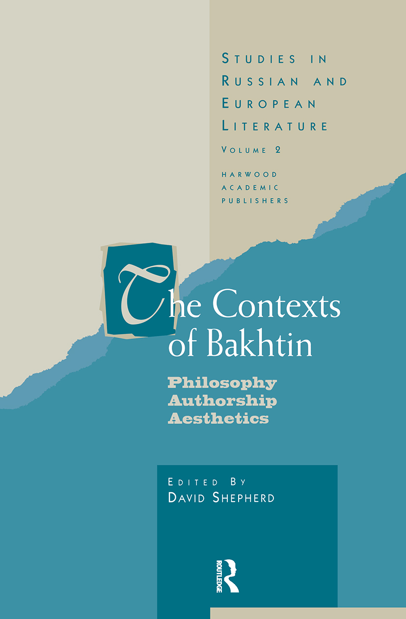 The Contexts of Bakhtin: Philosophy, Authorship, Aesthetics, 1st Edition (Paperback) book cover