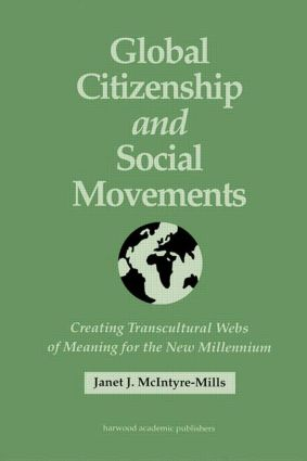 Global Citizenship and Social Movements: Creating Transcultural Webs of Meaning for the New Millennium, 1st Edition (Hardback) book cover
