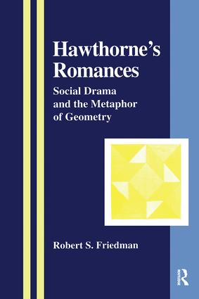 Hawthorne's Romances: Social Drama and the Metaphor of Geometry, 1st Edition (Hardback) book cover