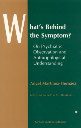 What's Behind The Symptom?: On Psychiatric Observation and Anthropological Understanding, 1st Edition (Hardback) book cover