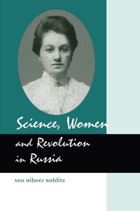 Science, Women and Revolution in Russia: 1st Edition (Hardback) book cover