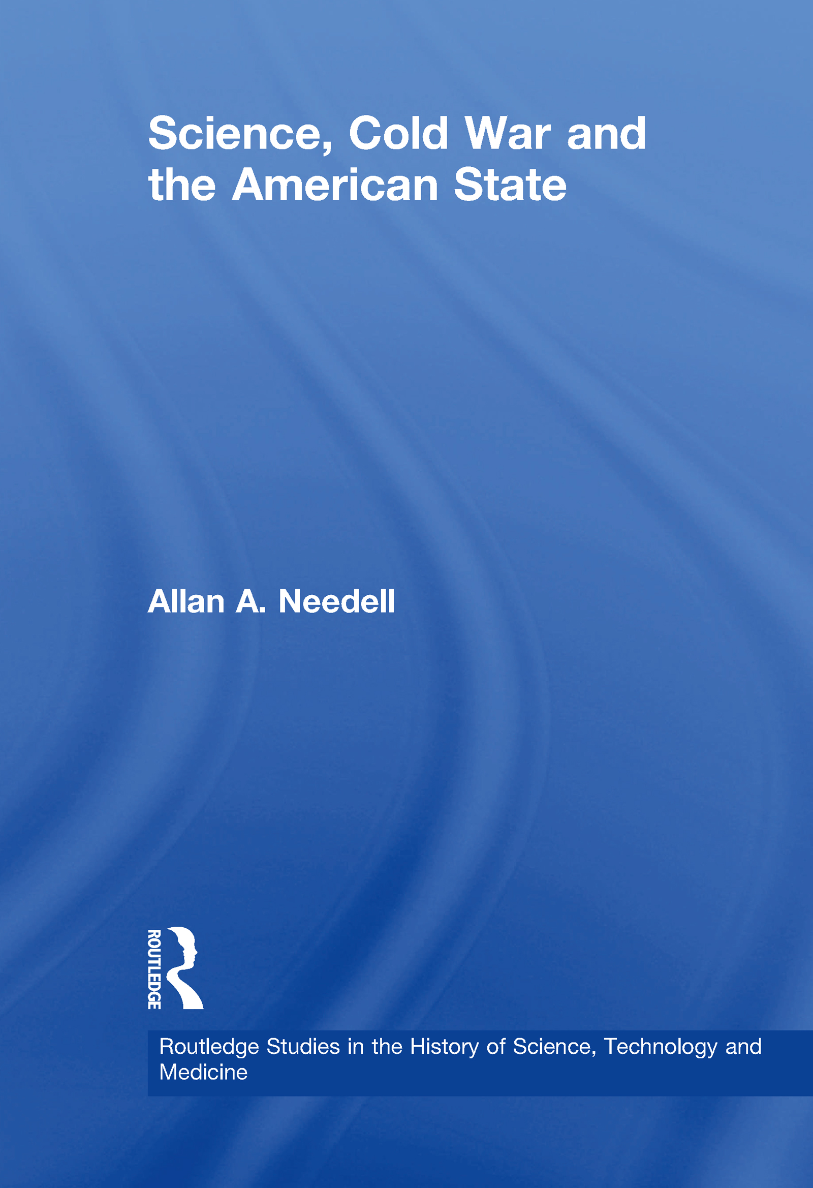 Science, Cold War and the American State (Paperback) book cover