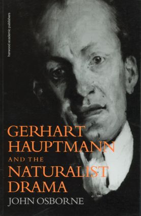 Gerhard Hauptmann and the Naturalist Drama: 1st Edition (Paperback) book cover