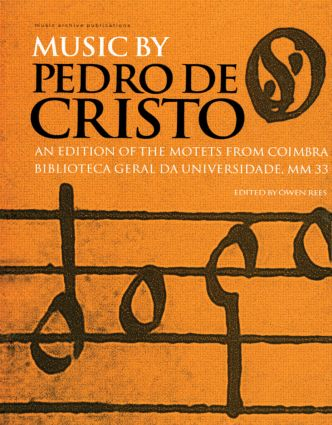Music by Pedro de Cristo (c. 1550-1618): 1st Edition (Hardback) book cover