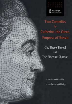 Two Comedies by Catherine the Great, Empress of Russia: Oh, These Times! and The Siberian Shaman (Paperback) book cover