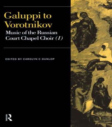 Galuppi to Vorotnikov: Music of the Russian Court Chapel Choir I (Hardback) book cover
