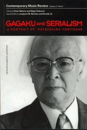 Gagaku and Serialism: 1st Edition (Paperback) book cover