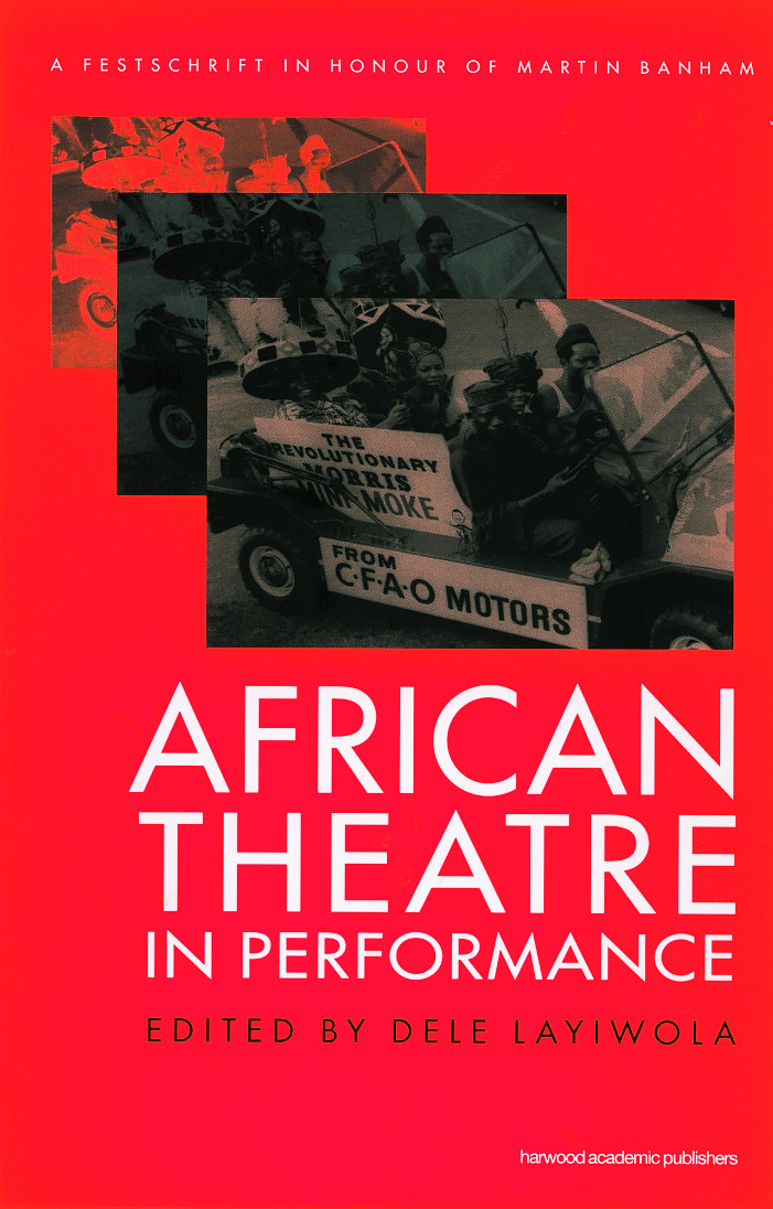 African Theatre in Performance: A Festschrift in Honour of Martin Banham (Hardback) book cover