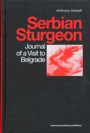 Serbian Sturgeon: Journal of a Visit to Belgrade, 1st Edition (Hardback) book cover