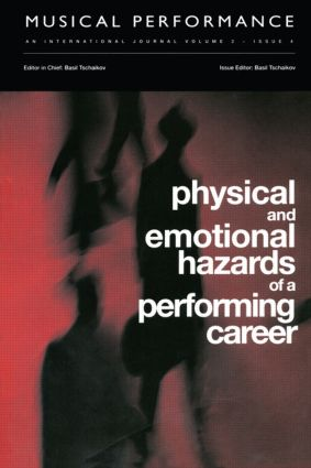 Physical and Emotional Hazards of a Performing Career: A special issue of the journal Musical Performance., 1st Edition (Hardback) book cover