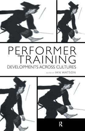 Performer Training: Developments Across Cultures, 1st Edition (Paperback) book cover