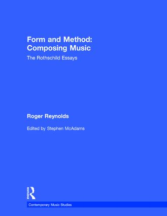 Form and Method: Composing Music: The Rothschild Essays book cover
