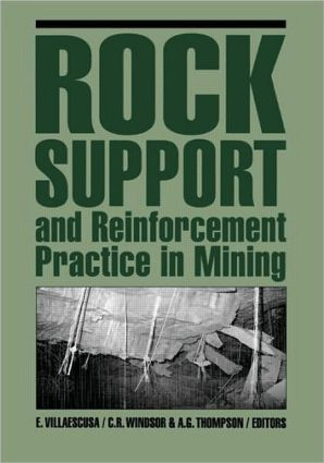 Rock Support and Reinforcement Practice in Mining: 1st Edition (Hardback) book cover