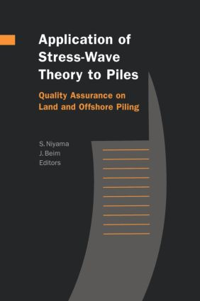 Application of Stress-Wave Theory to Piles: Quality Assurance on Land and Offshore Piling: 1st Edition (Hardback) book cover