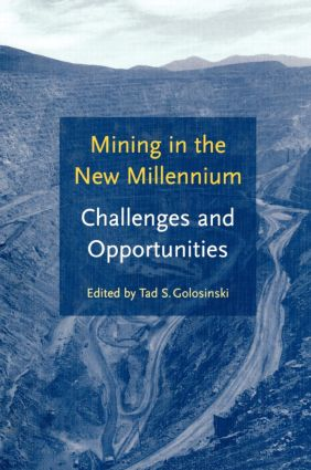 Mining in the New Millennium - Challenges and Opportunities: 1st Edition (Hardback) book cover