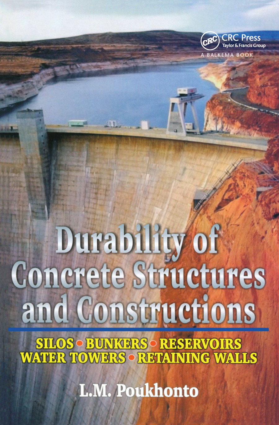 Durability of Concrete Structures and Constructions: Silos, Bunkers, Reservoirs, Water Towers, Retaining Walls, 1st Edition (Hardback) book cover