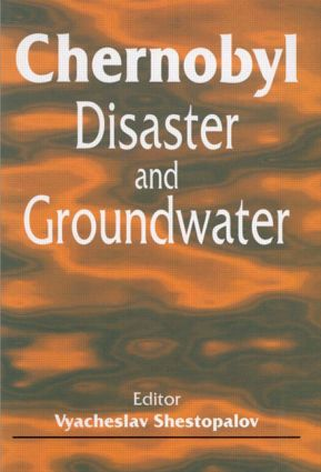 Chernobyl Disaster and Groundwater: 1st Edition (Hardback) book cover