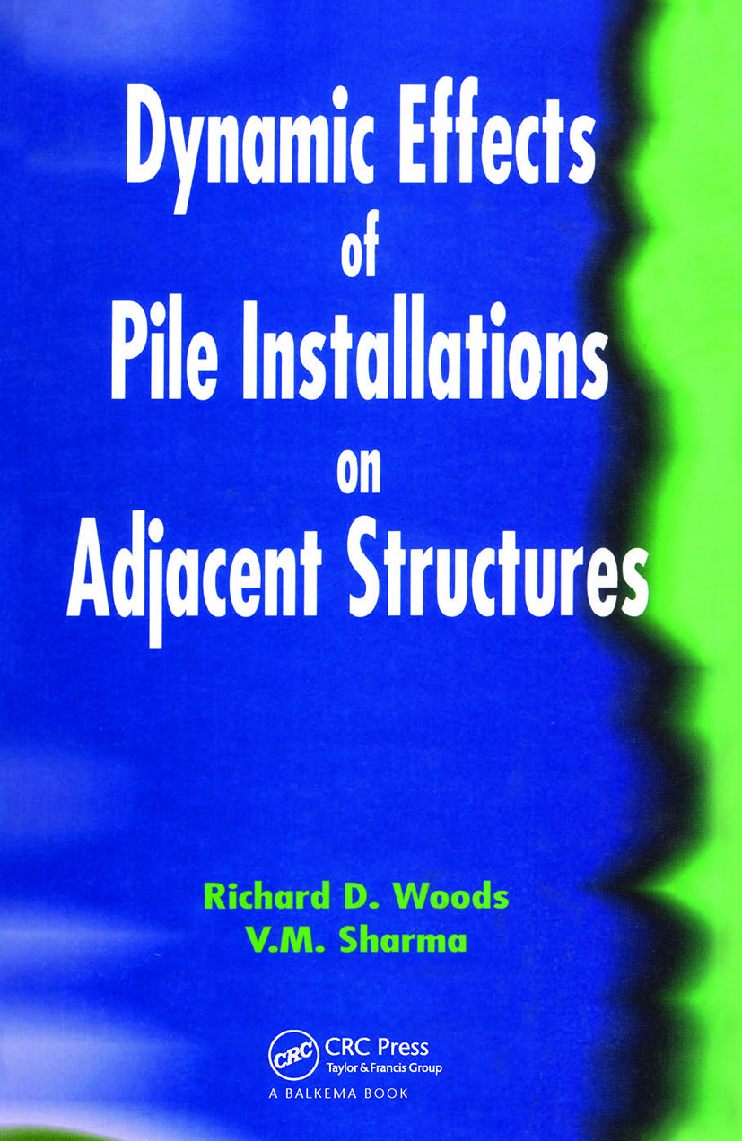 Dynamic Effects of Pile Installation on Adjacent Structures: 1st Edition (Hardback) book cover