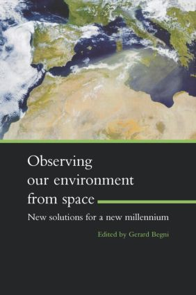 Observing Our Environment from Space - New Solutions for a New Millennium: Proceedings of the 21st EARSel Symposium, Paris, France, 14-16 May 2001, 1st Edition (Hardback) book cover