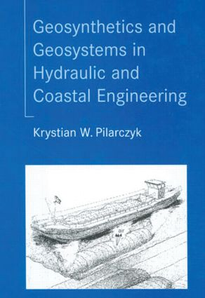 Geosynthetics and Geosystems in Hydraulic and Coastal Engineering: 1st Edition (Hardback) book cover