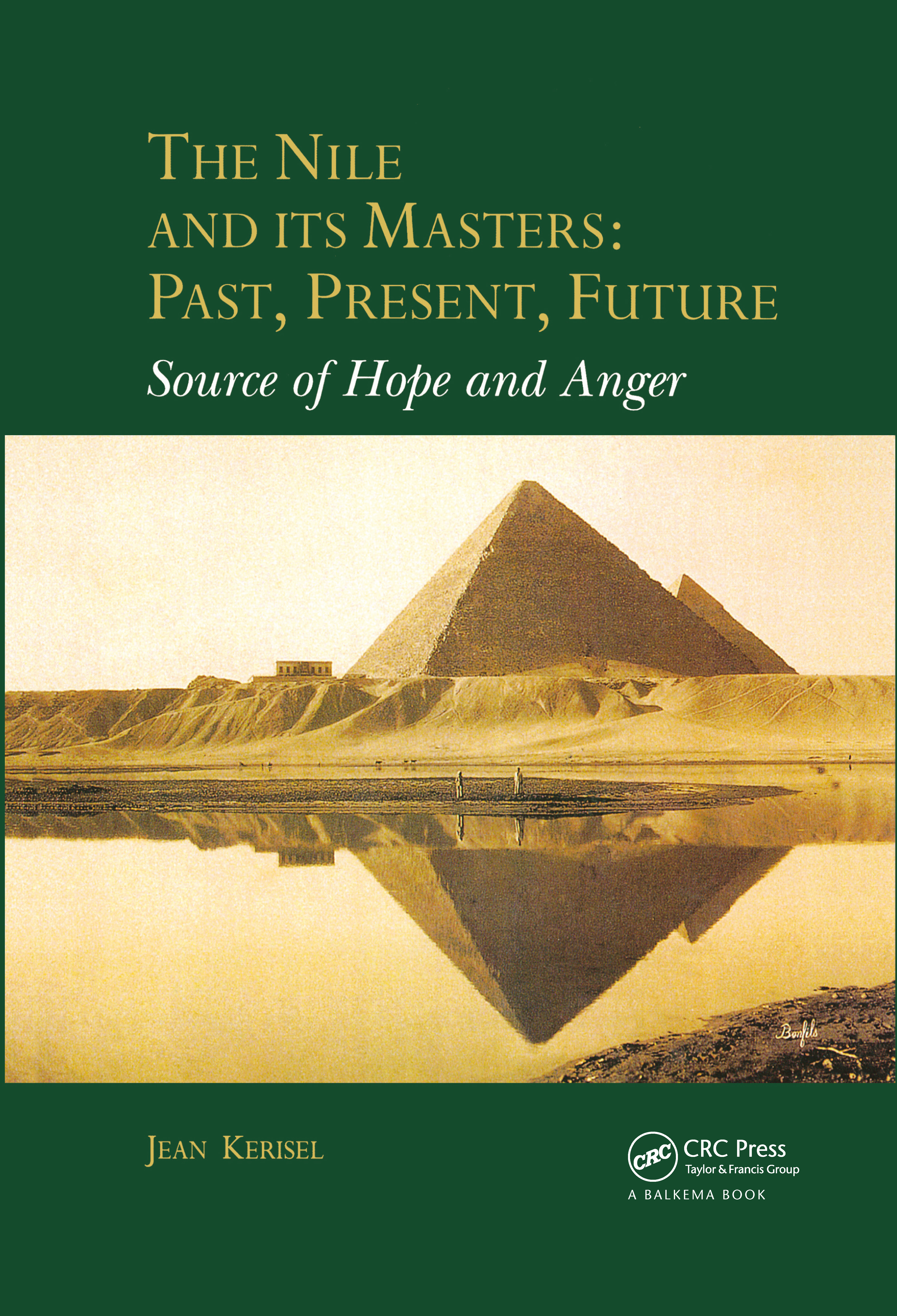 The Nile and Its Masters: Past, Present, Future: Source of Hope and Anger, 1st Edition (Hardback) book cover