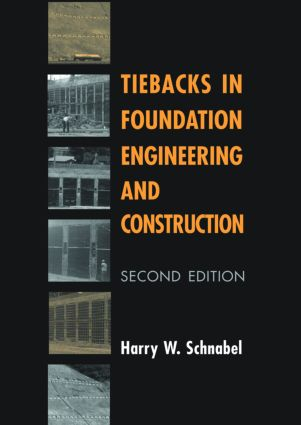 Tiebacks in Foundation Engineering and Construction: 1st Edition (Hardback) book cover