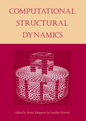 Computational Structural Dynamics: Proceedings of the International Workshop, IZIIS, Skopje, Macedonia, 22-24 February 2001, 1st Edition (Hardback) book cover