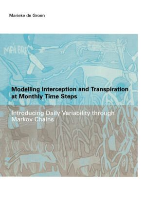 Modelling Interception and Transpiration at Monthly Time Steps: IHE Dissertation 31, 1st Edition (Paperback) book cover