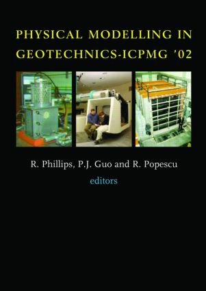 Physical Modelling in Geotechnics: Proceedings of the International Conference ICPGM '02, St John's, Newfoundland, Canada. 10-12 July 2002, 1st Edition (Hardback) book cover