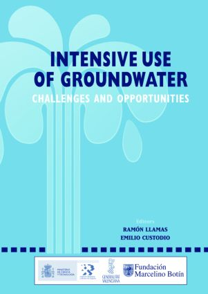 Intensive Use of Groundwater:: Challenges and Opportunities, 1st Edition (Hardback) book cover