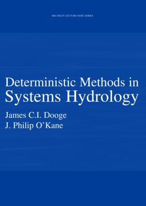 Deterministic Methods in Systems Hydrology: IHE Delft Lecture Note Series, 1st Edition (Paperback) book cover