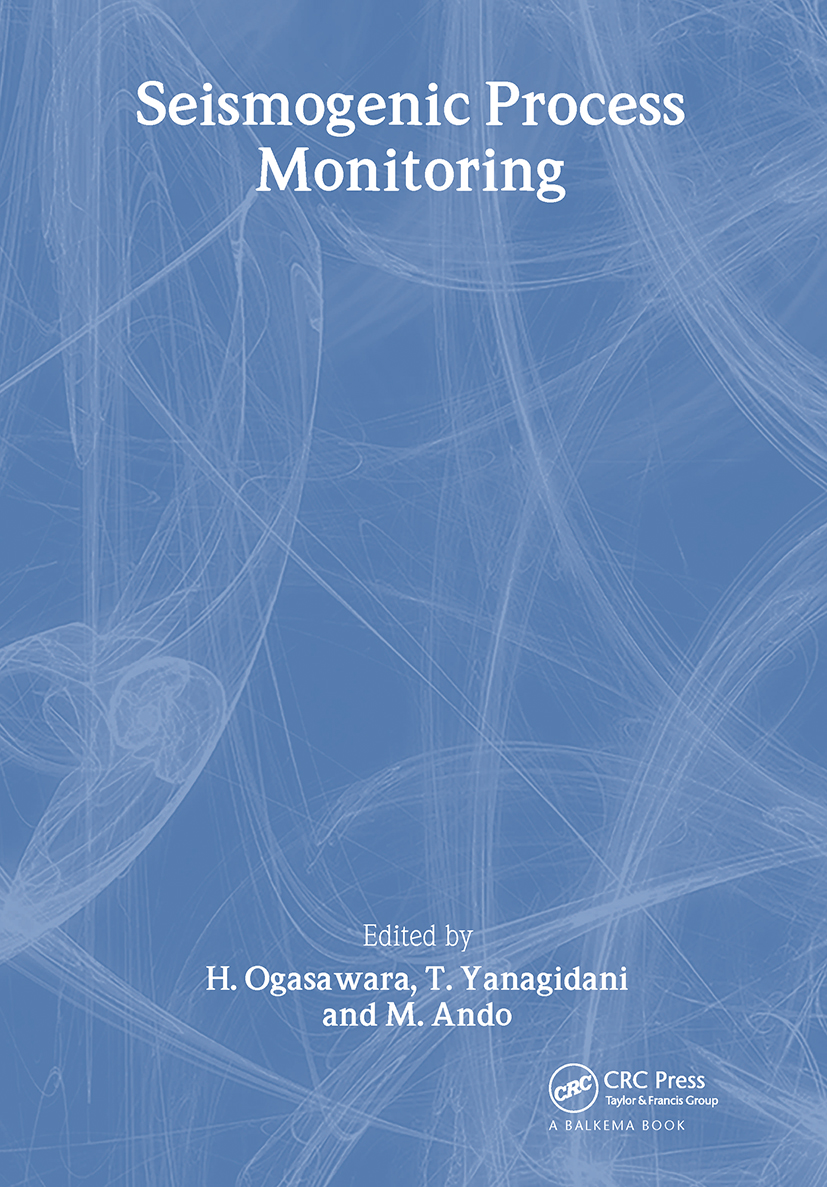 Seismogenic Process Monitoring: Proceedings of a joint Japan-Poland Symposium on Mining and Experimental Seismology, Kyoto, Japan, November 1999, 1st Edition (Hardback) book cover