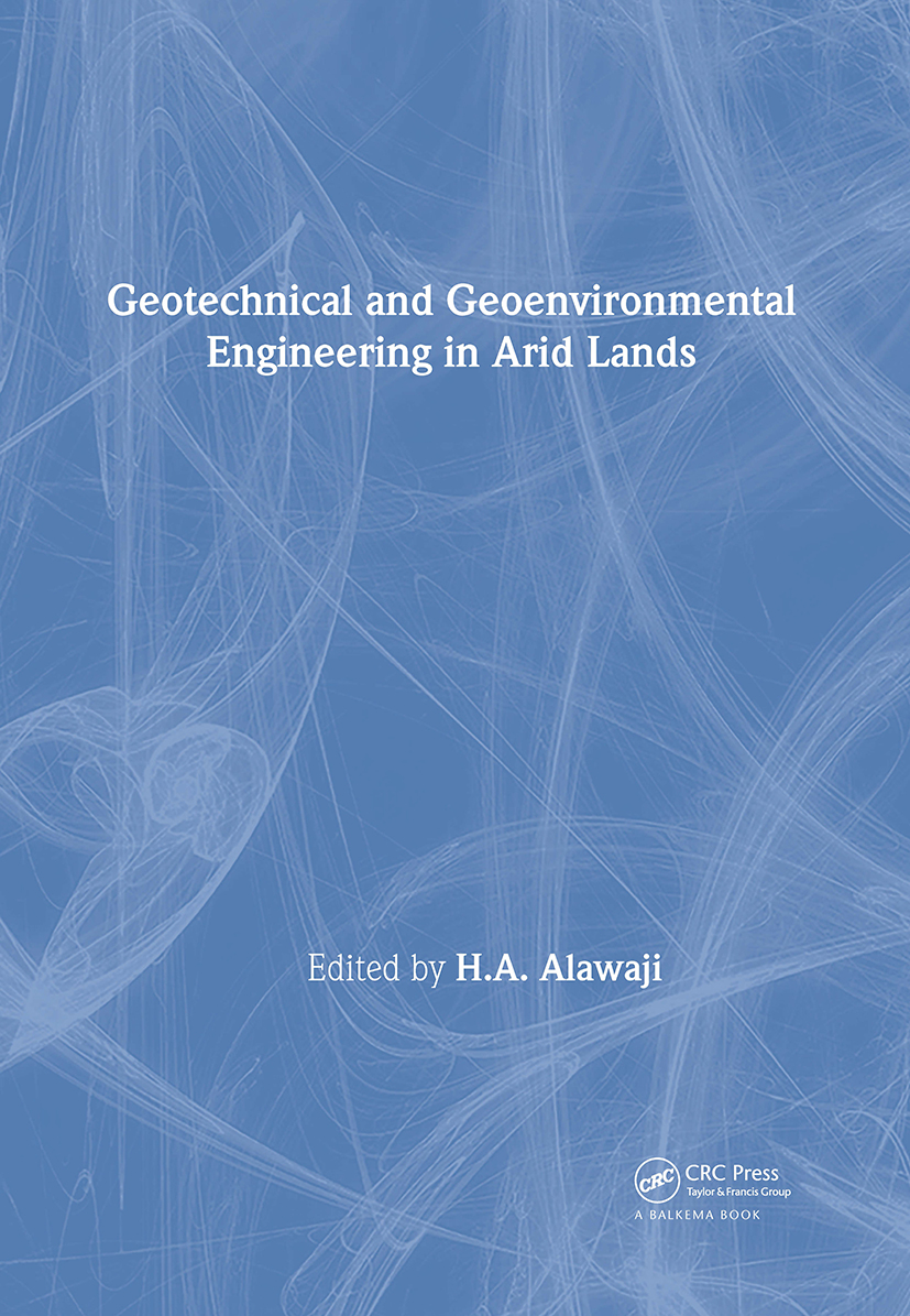 Geotechnical and Geoenvironmental Engineering in Arid Lands: 1st Edition (Hardback) book cover