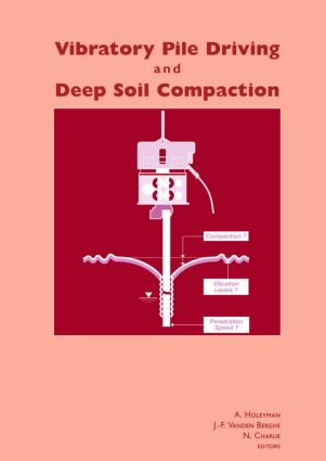 Vibratory Pile Driving and Deep Soil Compaction: Proceedings of the Second Symposium on Screw Piles, Brussels, 2003, 1st Edition (Hardback) book cover
