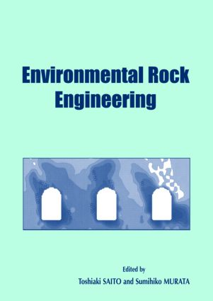 Environmental Rock Engineering: Proceedings of the First Kyoto International Symposium on Underground Environment, Kyoto, Japan, 17-18 March 2003, 1st Edition (Hardback) book cover