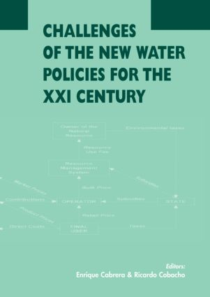 Challenges of the New Water Policies for the XXI Century: Proceedings of the Seminar on Challenges of the New Water Policies for the 21st Century, Valencia, 29-31 October 2002 book cover
