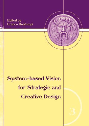 System-Based Vision for Strategic and Creative Design: Proceedings of the 2nd International Conference, Rome, Italy, 23-26 September 2006, 1st Edition (Hardback) book cover