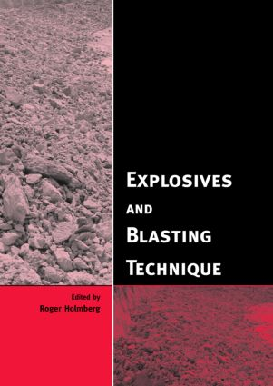 Explosives and Blasting Technique: Proceedings of the EFEE 2nd World Conference, Prague, Czech Republic, 10-12 September 2003, 1st Edition (Hardback) book cover