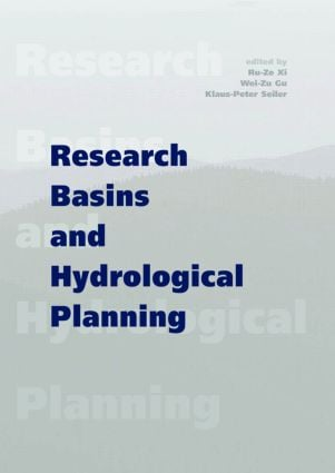 Research Basins and Hydrological Planning: Proceedings of the International Conference, Hefei/Anhui, China, 22-31 March 2004, 1st Edition (Hardback) book cover