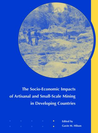 The Socio-Economic Impacts of Artisanal and Small-Scale Mining in Developing Countries: 1st Edition (Hardback) book cover