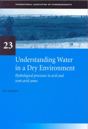 Understanding Water in a Dry Environment: IAH International Contributions to Hydrogeology 23 book cover