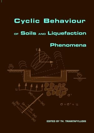 Cyclic Behaviour of Soils and Liquefaction Phenomena: Proceedings of the International Conference, Bochum, Germany, 31 March - 2 April 2004, 1st Edition (Hardback) book cover